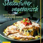 Angekündigt: Seelenfutter vegetarisch