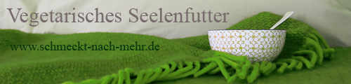 Blogevent Vegetarisches Seelenfutter